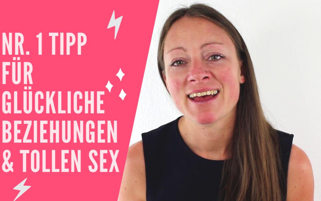 Das Geheimnis Nr. 1 für dauerhaft glückliche Beziehungen & fantastischen Sex